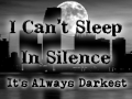 I Can't Sleep In Silence - It's Always Darkest