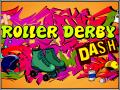 Roller Derby Dash