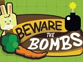 Beware the Bombs