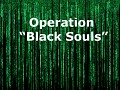 "Operation ""Black Souls"""