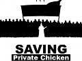 Saving Private Chicken