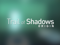 Trail of Shadows: Origin