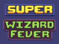 Super Wizard Fever