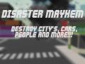 Disaster Mayhem