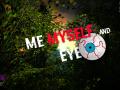 Me Myself and Eye