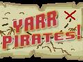 Yarr: Pirates!