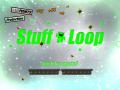 Stuff Loop