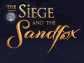 The Siege and the Sandfox