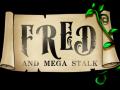 Fred and Mega Stalk
