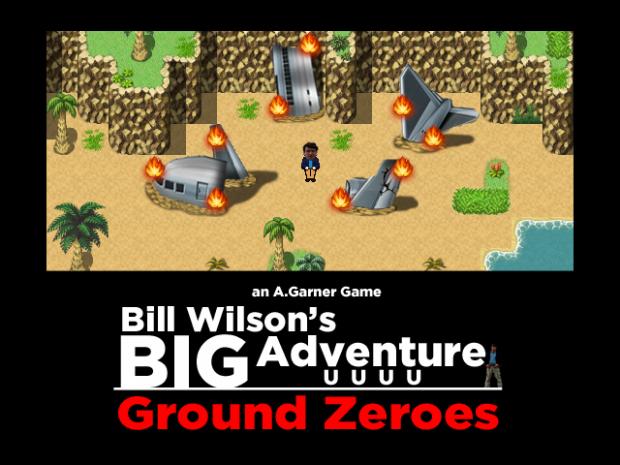 Bill Wilson's Big Adventure: Ground Zeroes