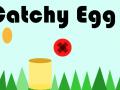 Catchy Egg