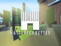 Matter For Better