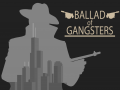 Ballad of Gangsters
