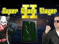 Super Space Slayer 2