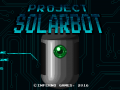 Project SolarBot [Metroidvania]