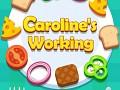 Caroline's Working