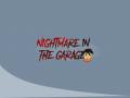 NightMare In The Garage