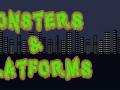 Monsters and Platforms