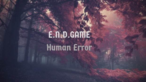 E.N.D.GAME Human Error Wallpaper