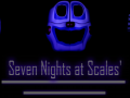 Seven Nights at Scales'