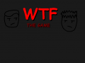 WTF: The Game