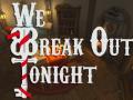 We Break Out Tonight