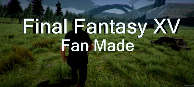 Final Fantasy XV : Fan Made