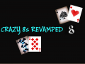 Crazy 8s Revamped