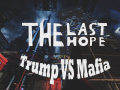 The Last Hope: Trump vs Mafia