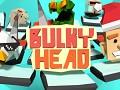 Bulky Head
