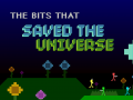 The Bits That Saved The Universe