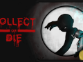 Collect or Die