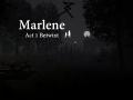 Marlene Act 1 Betwixt