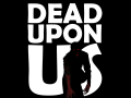 Dead Upon Us