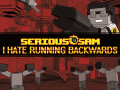 Serious Sam: I Hate Running Backwards