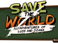 Save the World:The (Mis)Adventures of Luis & Joana