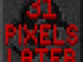 31 Pixels Later