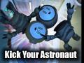 Kick Your Astronaut