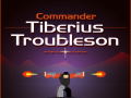 Commander Tiberius Troubleson