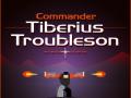 Commander Tiberius Troubleson