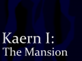 Kaern I: The Mansion