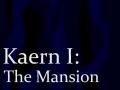 Kaern I: The Mansion