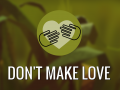 Don't Make Love