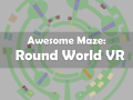 Awesome Maze: Round World VR
