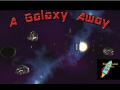 A Galaxy Away