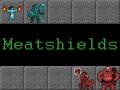 Meatshields