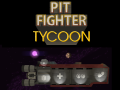 Pit Fighter Tycoon