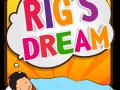 Rig's Dream