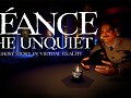 Seance: The Unquiet (Preview)