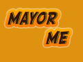 Mayor Me!